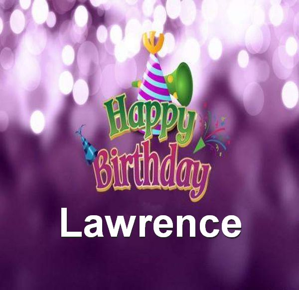 happy birthday lawrence ; Happy-Birthday-Lawrence
