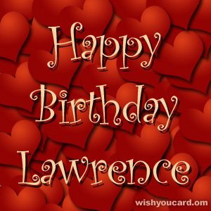 happy birthday lawrence ; Lawrence