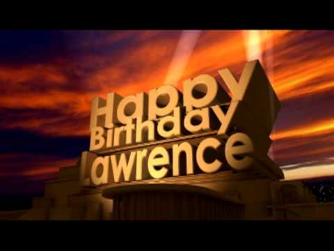 happy birthday lawrence ; hqdefault