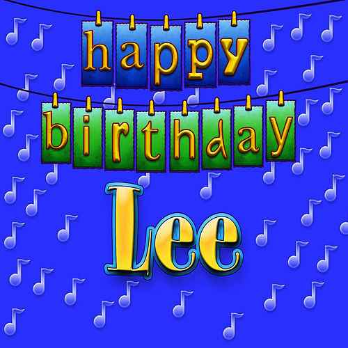 happy birthday lee ; 500x500