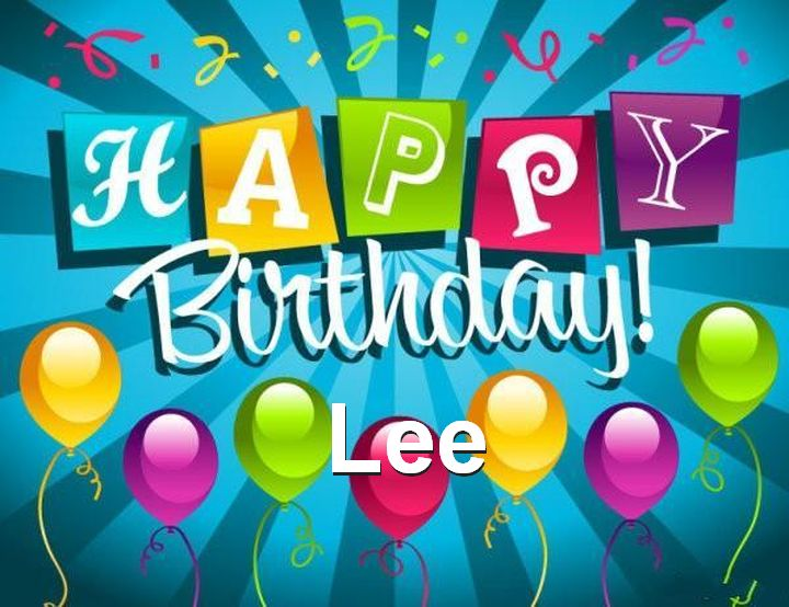 happy birthday lee ; Happy-Birthday-Lee