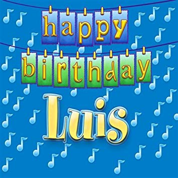happy birthday luis ; 51KDwqP4uhL