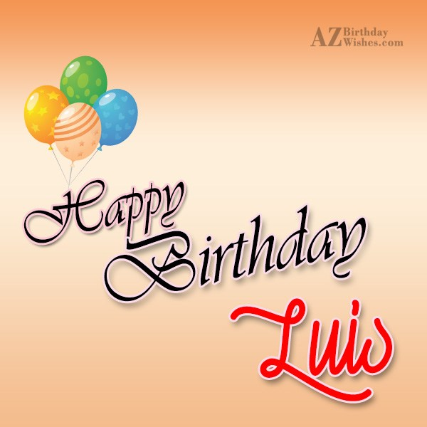 happy birthday luis ; azbirthdaywishes-birthdaypics-17948