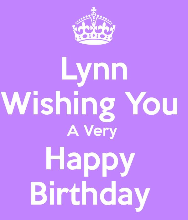 happy birthday lynn ; lynn-wishing-you-a-very-happy-birthday