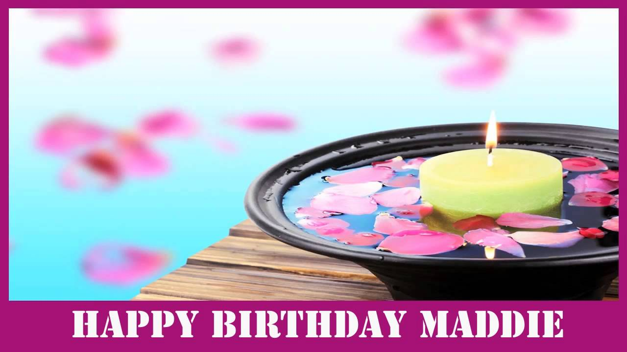 happy birthday maddie ; maxresdefault-1