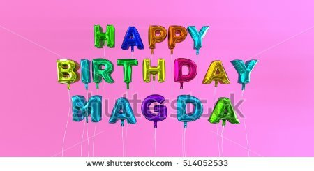 happy birthday magda ; stock-photo-happy-birthday-magda-card-with-balloon-text-d-rendered-stock-image-this-image-can-be-used-for-a-514052533