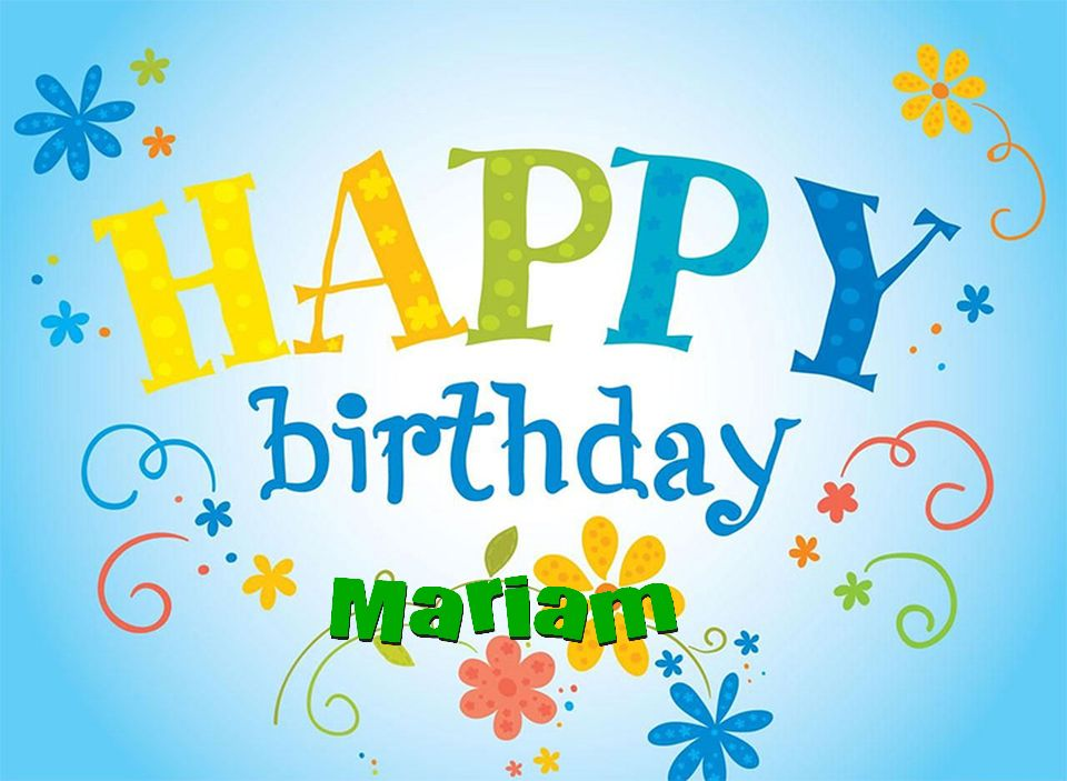 happy birthday mariam ; Happy-birthday-Mariam