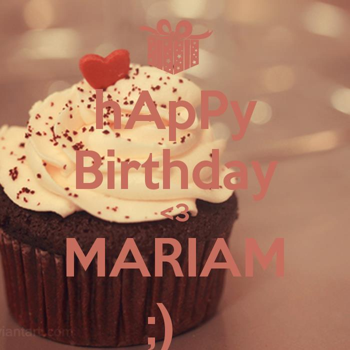 happy birthday mariam ; happy-birthday-3-mariam-