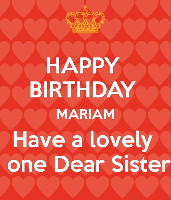 happy birthday mariam ; happy-birthday-mariam-have-a-lovely-one-dear-sister