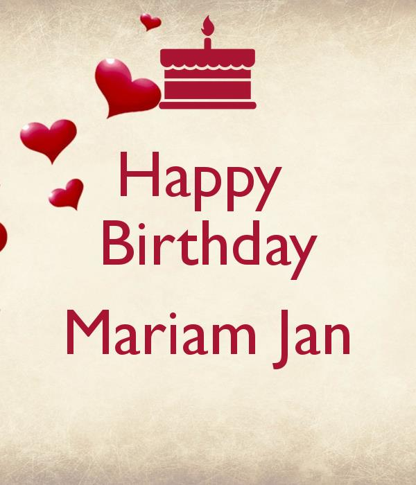 happy birthday mariam ; happy-birthday-mariam-jan