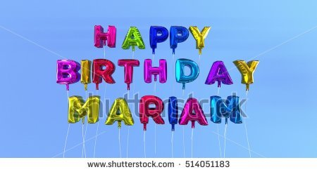 happy birthday mariam ; stock-photo-happy-birthday-mariam-card-with-balloon-text-d-rendered-stock-image-this-image-can-be-used-for-514051183