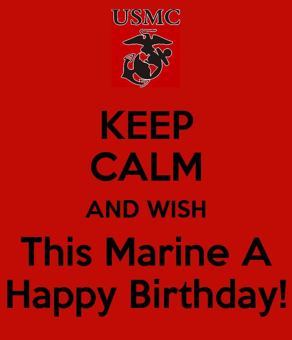 happy birthday marine images ; keep-calm-and-wish-this-marine-a-happy-birthday-7_zps2hhg3wad
