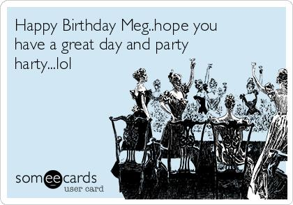 happy birthday meg ; happy-birthday-meghope-you-have-a-great-day-and-party-hartylol-db378