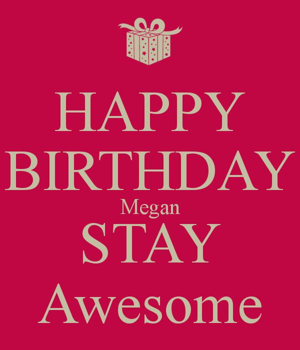 happy birthday megan images ; happy-birthday-megan-stay-awesome