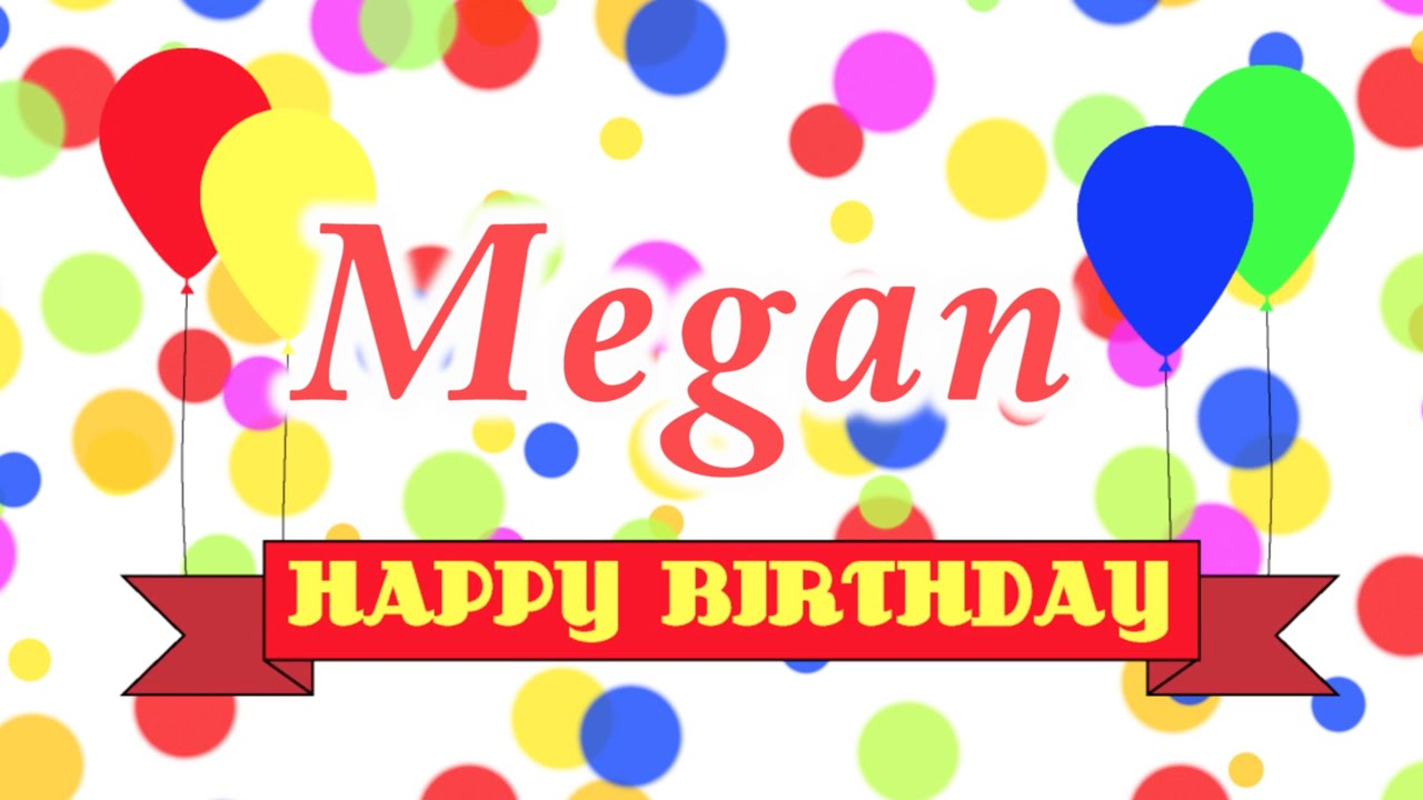 happy birthday megan images ; maxresdefault-1
