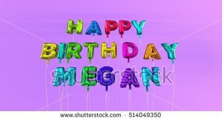 happy birthday megan images ; stock-photo-happy-birthday-megan-card-with-balloon-text-d-rendered-stock-image-this-image-can-be-used-for-a-514049350