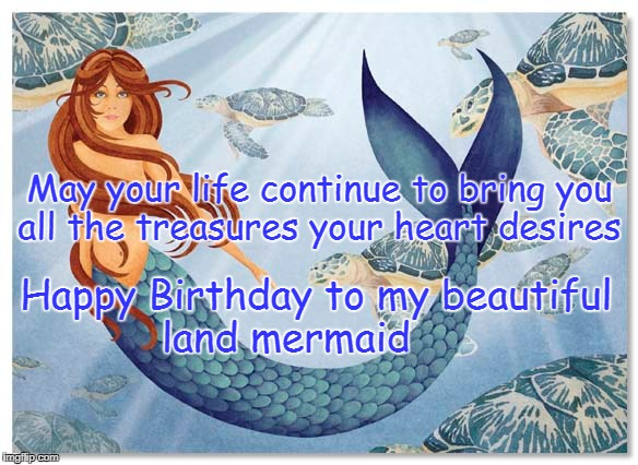 happy birthday mermaid meme ; 1tegav