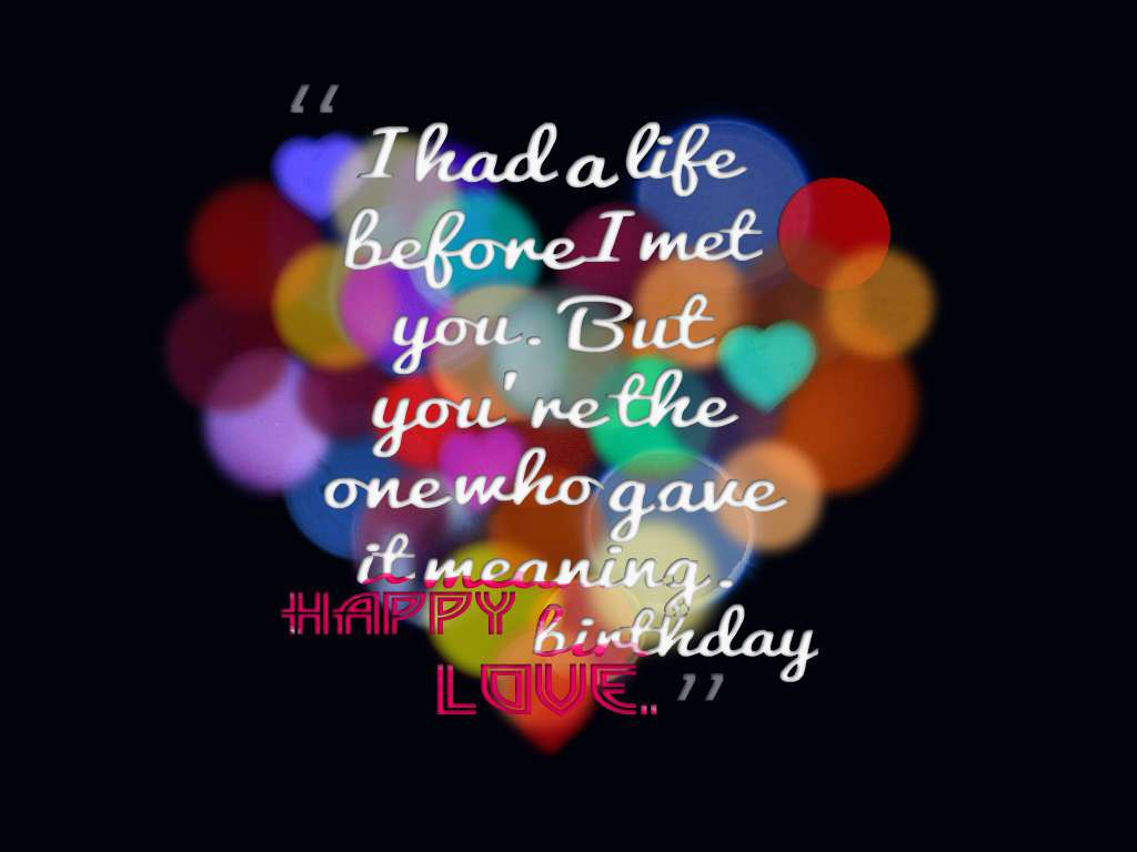 happy birthday message love my life ; Happy-birthday-my-love-quotes