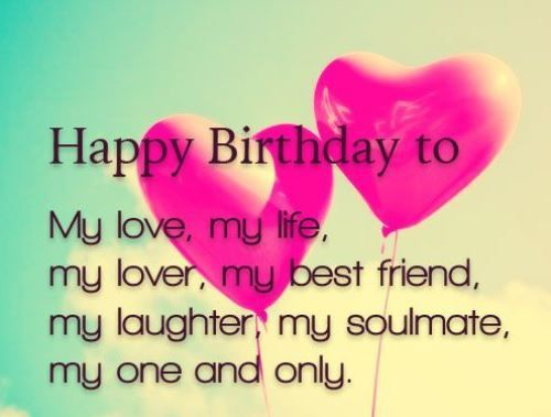 happy birthday message love my life ; a45ee402eb15a957cd32a7da822c4db8