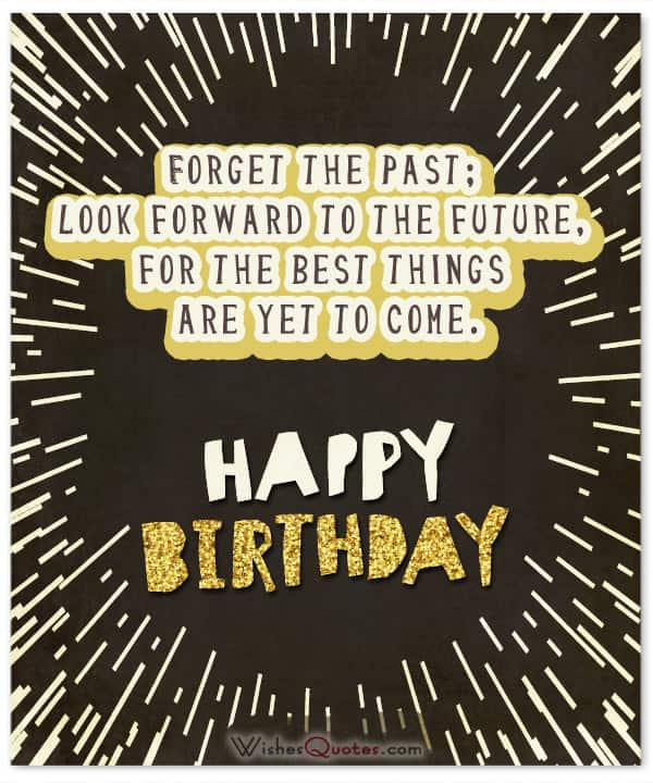 happy birthday message quotes ; best-things-are-yet-to-come