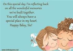 happy birthday message to a big sister ; 287f302d7a715e49c23322555c624e80--birthday-greetings-birthday-wishes