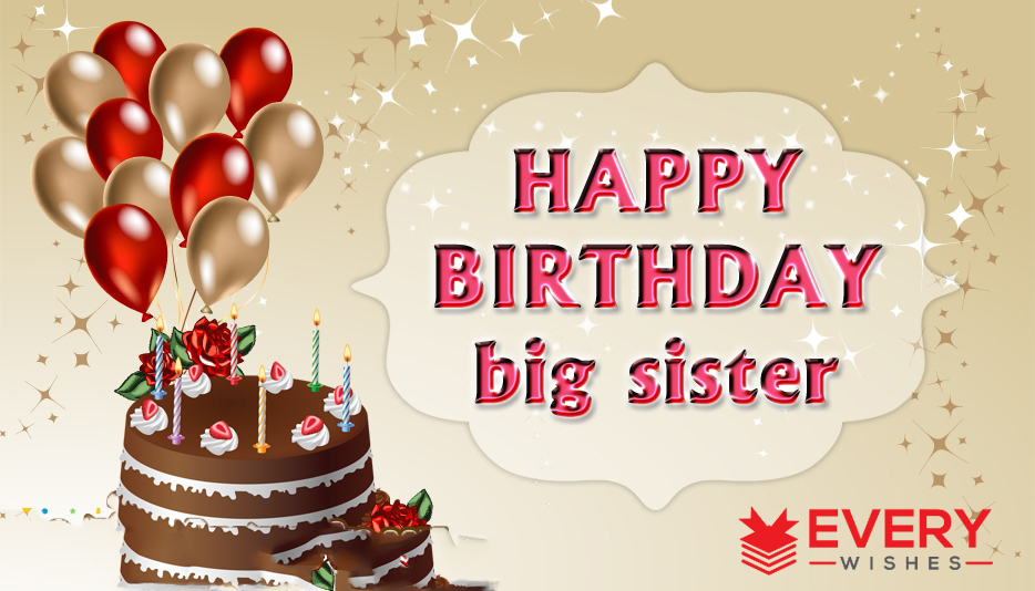 happy birthday message to a big sister ; 9-6