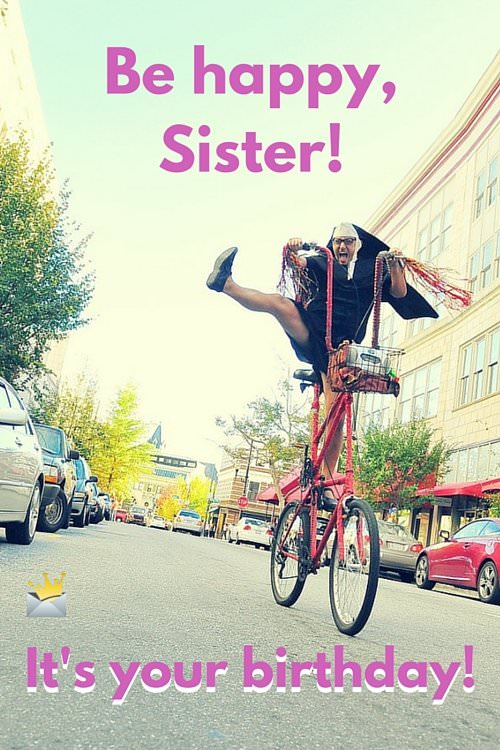 happy birthday message to a big sister ; Be-happySister
