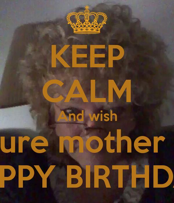 happy birthday message to future mother in law ; keep-calm-and-wish-my-future-mother-in-law-happy-birthday-2