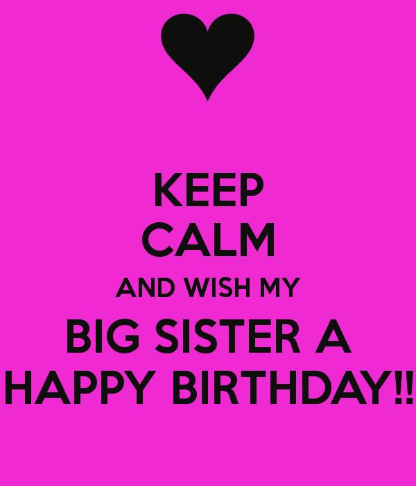 happy birthday message to my big sister ; b9d035f25bf5b8b180f86e2b72e56abc