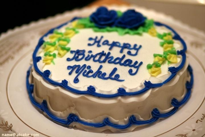 happy birthday michelle cake ; michele