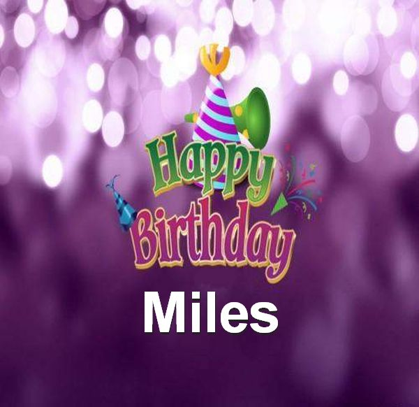 happy birthday miles ; Happy-Birthday-Miles