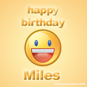 happy birthday miles ; Miles
