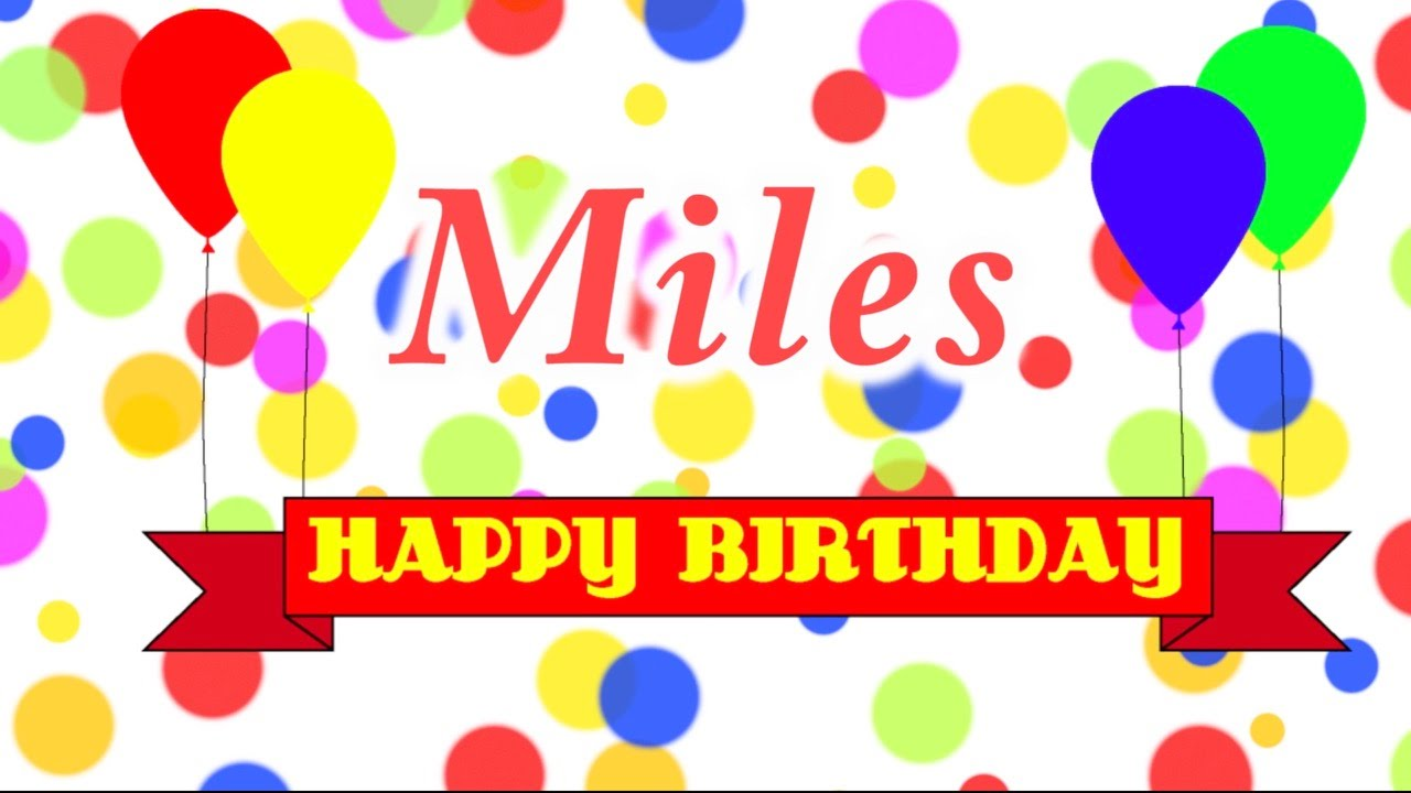 happy birthday miles ; maxresdefault
