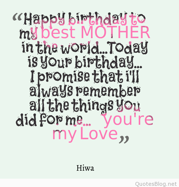 happy birthday mom picture quotes ; my-mom-is-the-best-quotes-sparkling-happy-birthday-mom-quotes-and-wishes-of-my-mom-is-the-best-quotes