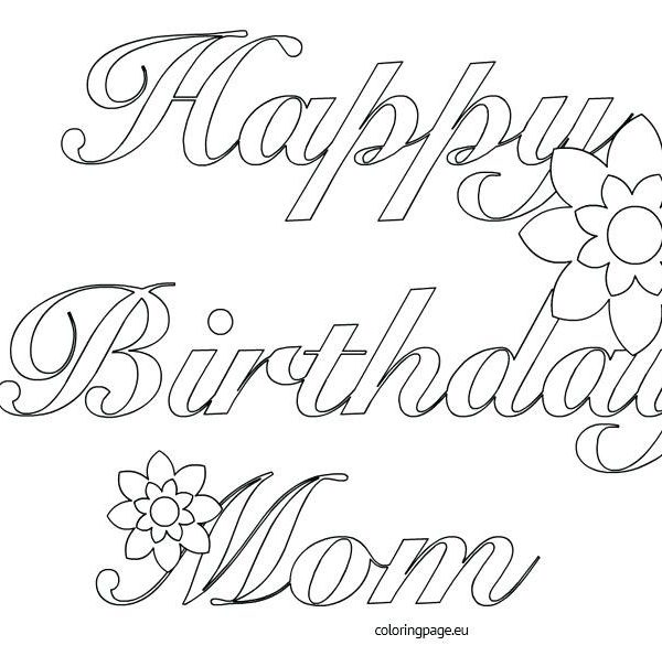 happy birthday mom printable coloring pages ; happy-birthday-coloring-pages-for-mom-happy-birthday-card-with-with-regard-to-printable-coloring-birthday-cards-for-mom-600x595