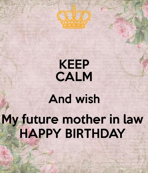 happy birthday mother in law meme ; Keep-Calm-And-With-My-Feture-Mother-In-Law