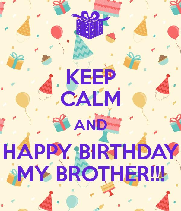 happy birthday my brother images ; keep-calm-and-happy-birthday-my-brother-17