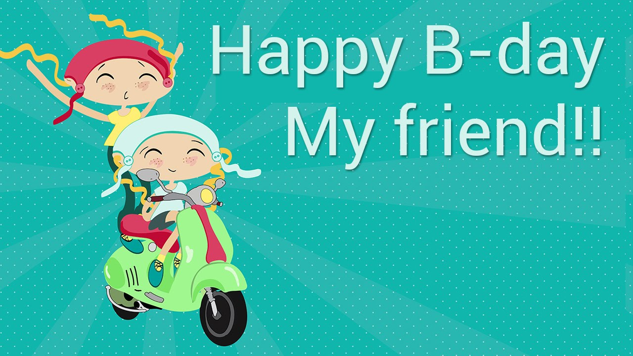 happy birthday my friend images ; maxresdefault