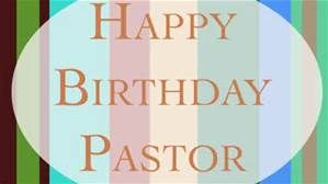 happy birthday pastor ; 65fa609c030b349d51b324247ce9fc56