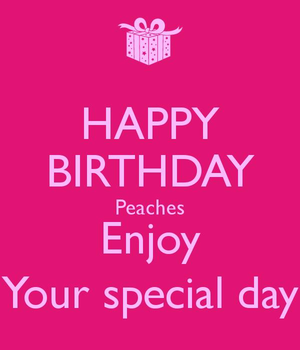 happy birthday peaches ; happy-birthday-peaches-enjoy-your-special-day