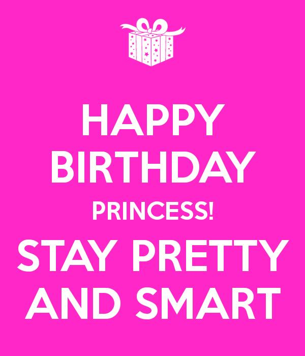 happy birthday princess quotes ; happy-birthday-princess-stay-pretty-and-smart-1