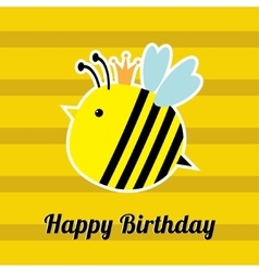 happy birthday queen bee ; happy-birthday-card-with-cute-bee-insect-baby-vector-6558581