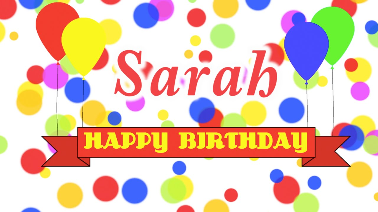 happy birthday sarah images ; maxresdefault-4