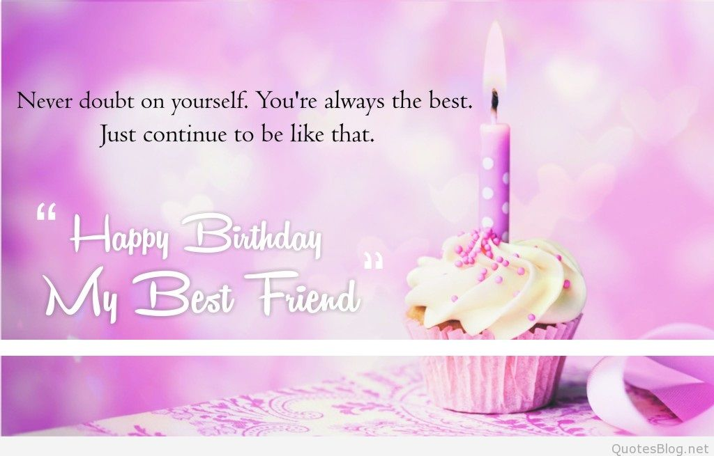 happy birthday small quotes ; Happy-Birthday-Quotes-for-My-Best-Friend-1024x627