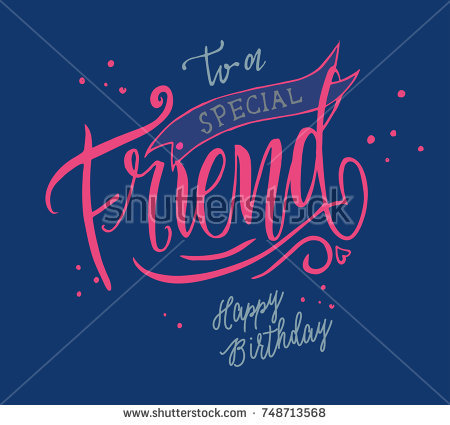 happy birthday special picture ; stock-vector-vector-illustration-happy-birthday-to-a-special-friend-typography-vector-design-for-greeting-cards-748713568
