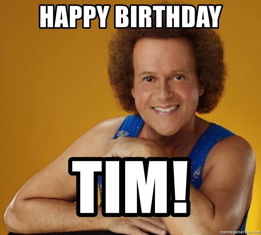 happy birthday tim meme ; 67109210