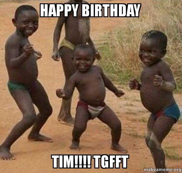 happy birthday tim meme ; happy-birthday-tim-lc8adm