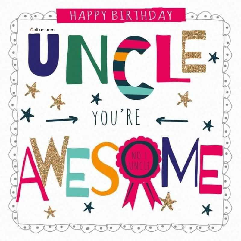 happy birthday tito ; E-Card-Happy-Birthday-Uncle-Youre-Awesome