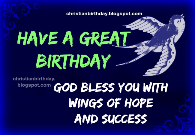 happy birthday to a great man quotes ; birthday+free+christian+image+God+bless