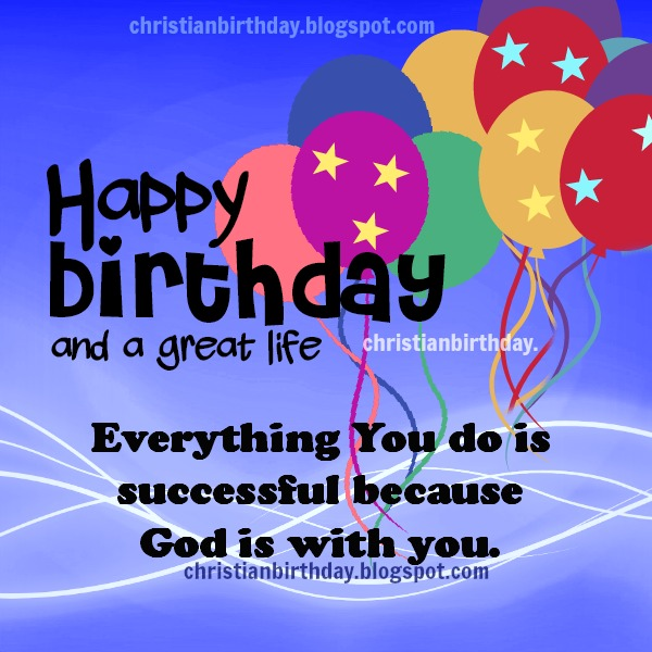 happy birthday to a great man quotes ; christian+birthday+images+God+is+with+you